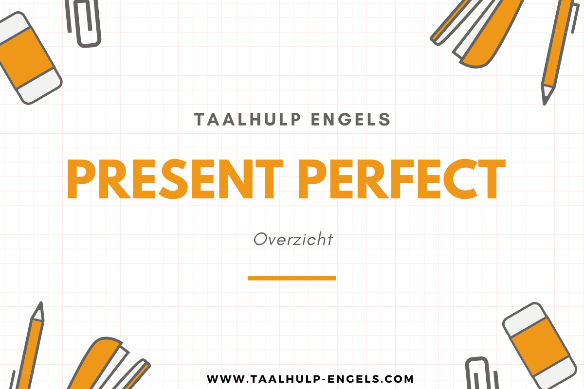 Present Perfect Taalhulp Engels