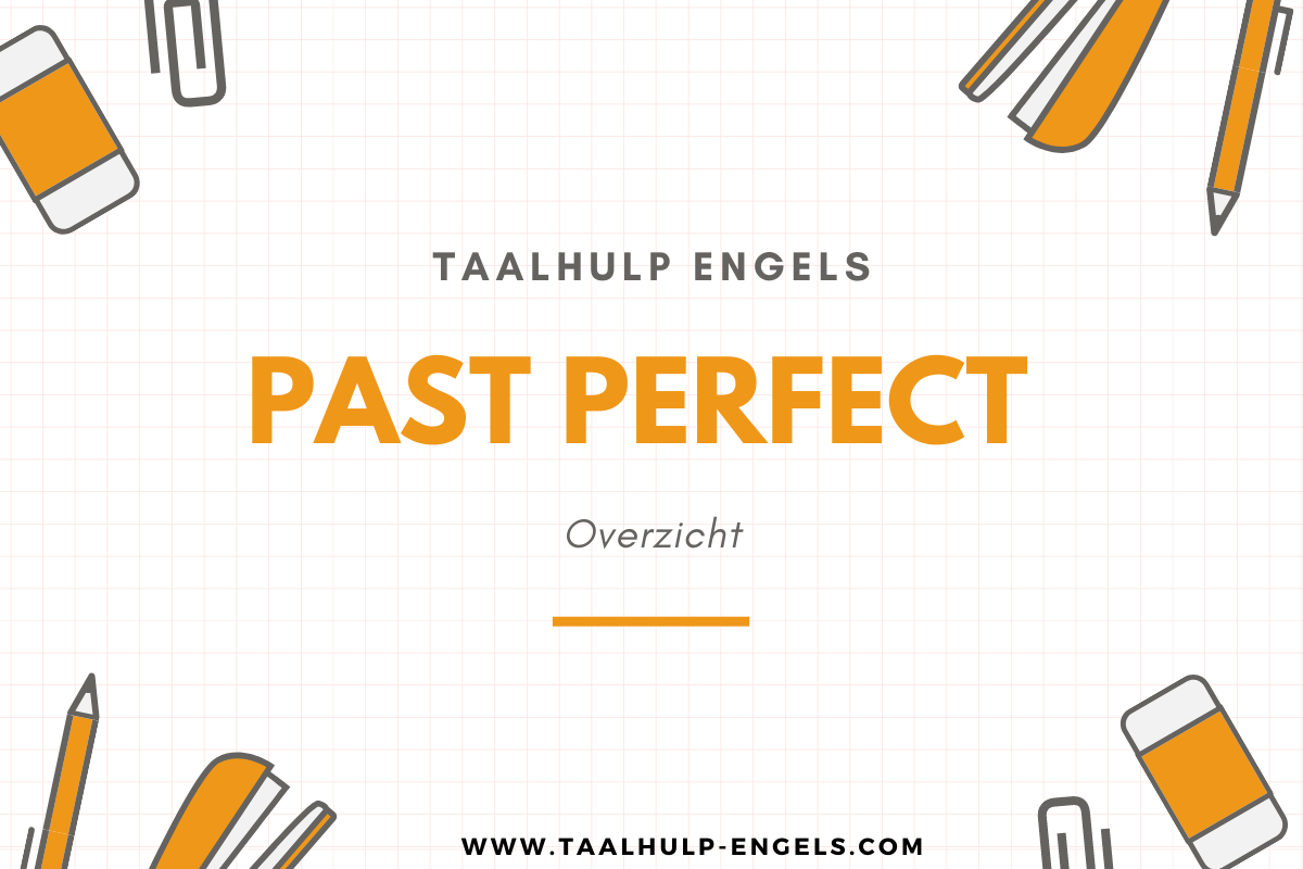 Past perfect Taalhulp Engels