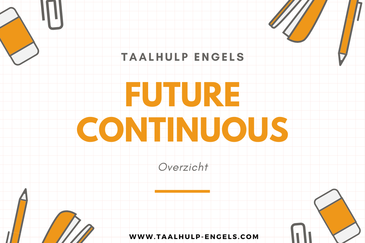 Future Continuous Taalhulp Engels