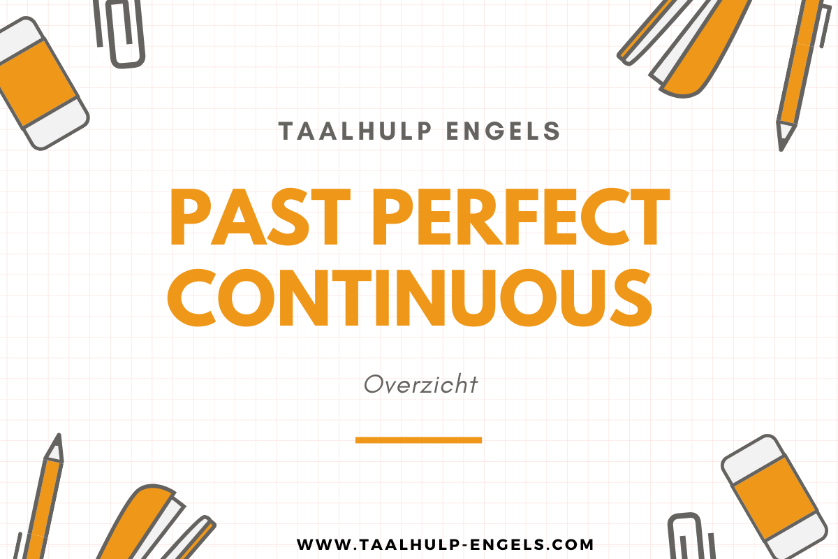 Past perfect continuous Taalhulp Engels