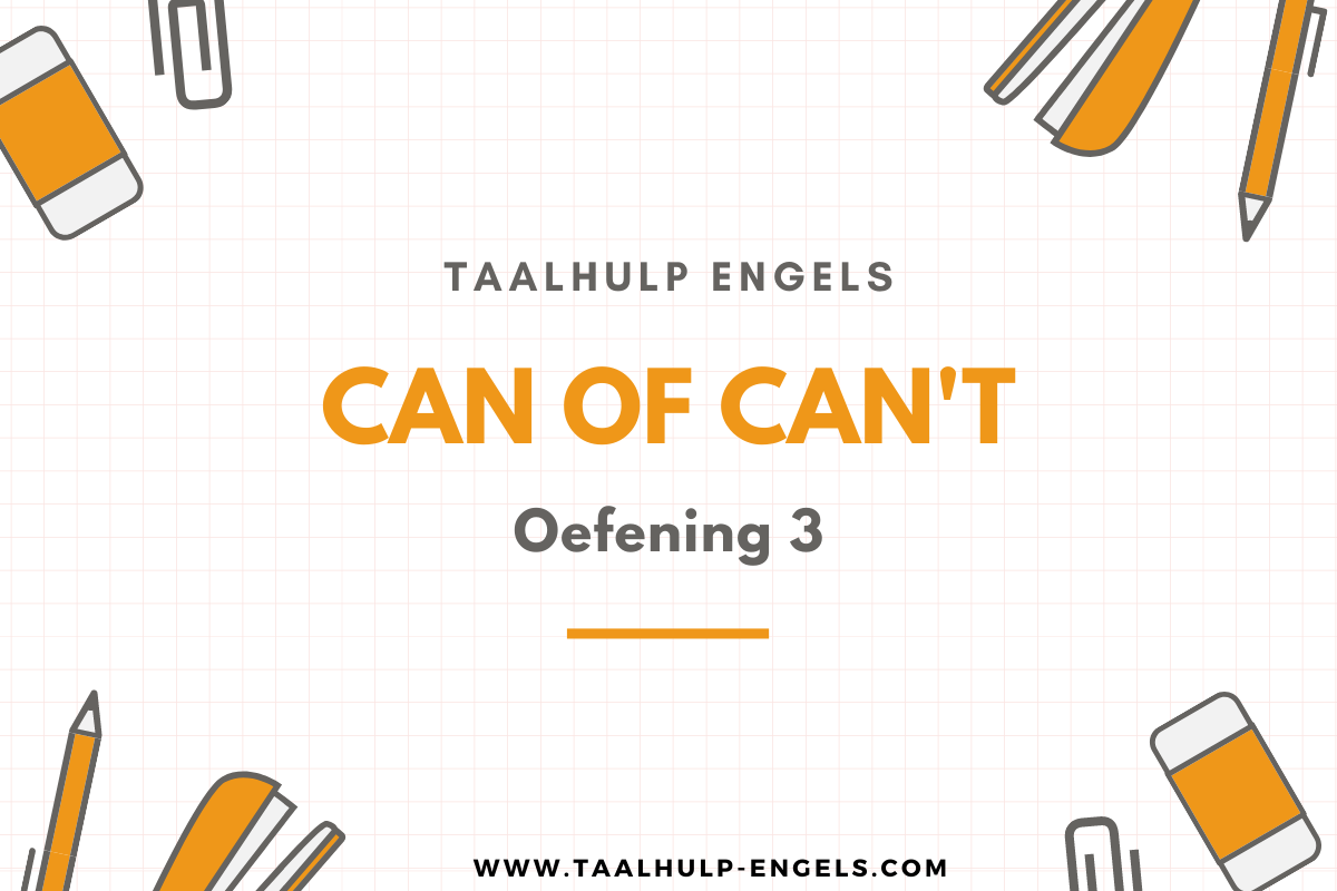 Can of Can't Oefening 3 Taalhulp Engels