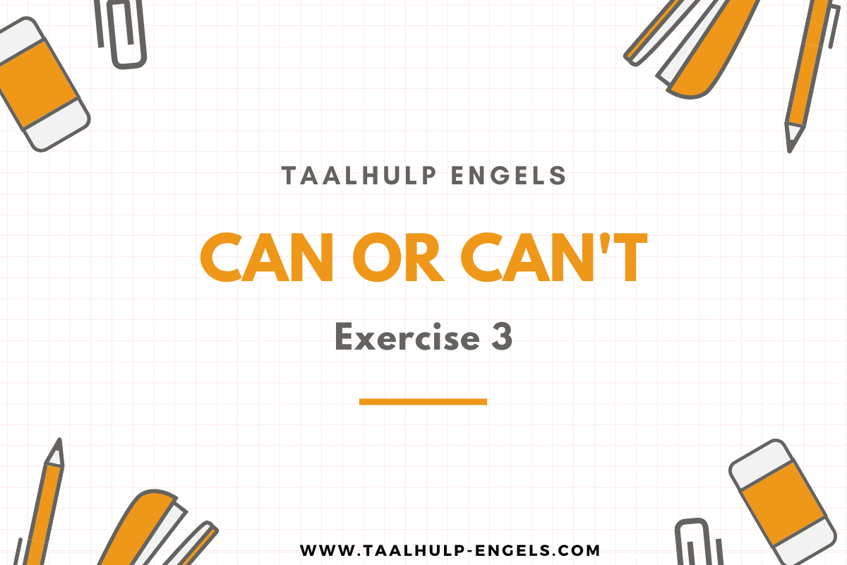 Can or Can't Exercise 3 Taalhulp Engels